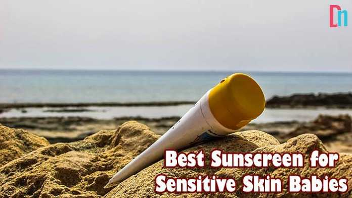 Best Sunscreen for Sensitive Skin Babies