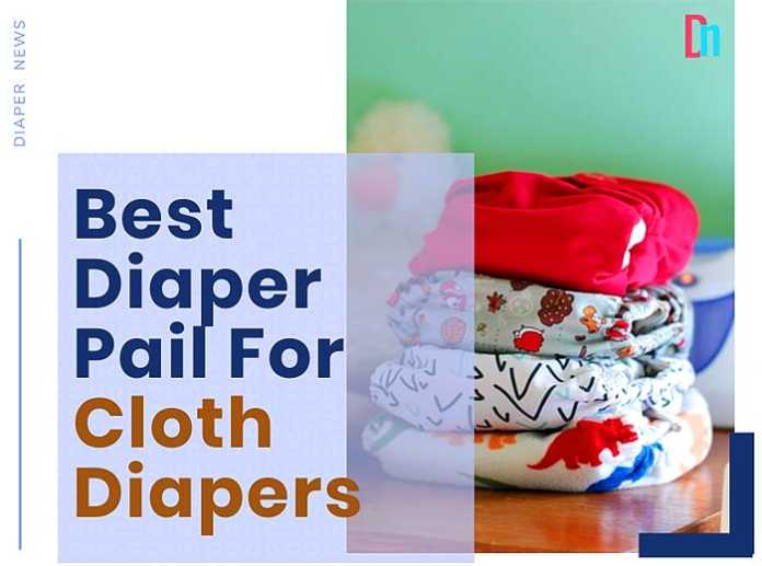 Best diaper pail for cloth diapers