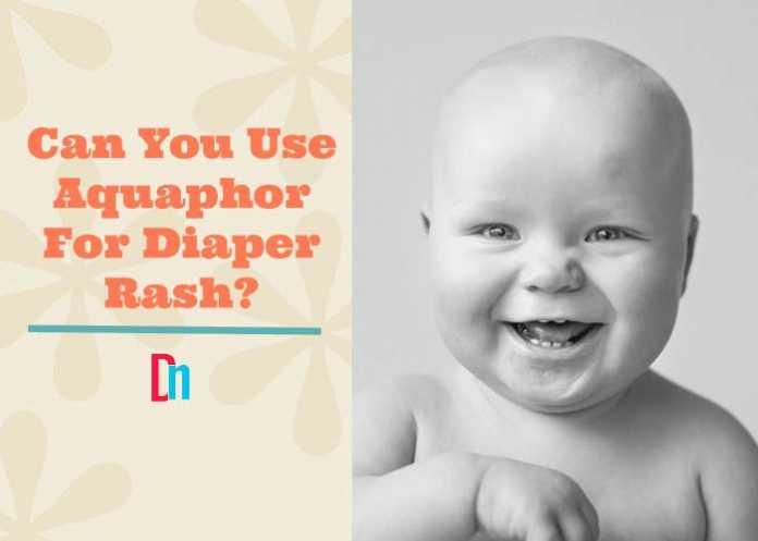 Can you use aquaphor for diaper rash?